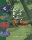 The Rouge River Valley: An Urban Wilderness