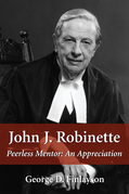 John J. Robinette: Peerless Mentor: An Appreciation