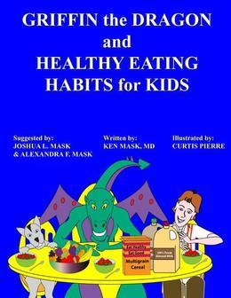 Griffin the Dragon and Healthy Eating Habits for Kids