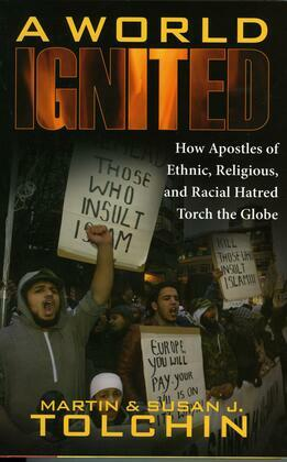 A World Ignited: How Apostles of Ethnic, Religious, and Racial Hatred Torch the Globe