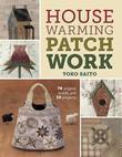 Housewarming Patchwork: 78 Original Motifs and 10 Projects