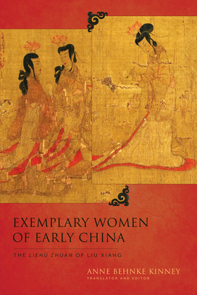 Exemplary Women of Early China: The  Lienü zhuan of Liu Xiang