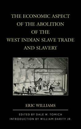 The Economic Aspect of the Abolition of the West Indian Slave Trade and Slavery