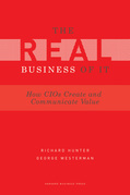 Real Business of IT: How CIOs Create and Communicate Value
