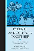 Parents and Schools Together: Blueprint for Success with Urban Youth