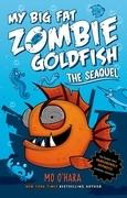 My Big Fat Zombie Goldfish: The SeaQuel