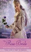 """The Rose Bride: A Retelling of """"The White Bride and the Black Brid"""