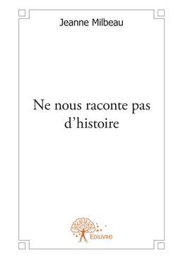 Ne nous raconte pas d'histoire