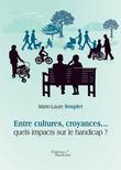 Entre cultures, croyances… quels impacts sur le handicap ?