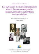 Les ingénieurs des Télécommunications dans la France contemporaine