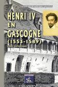 Henri IV en Gascogne  (1553-1589)