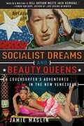 Socialist Dreams and Beauty Queens