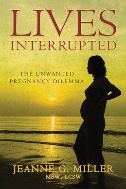 Lives Interrupted: The Unwanted Pregnancy Dilemma