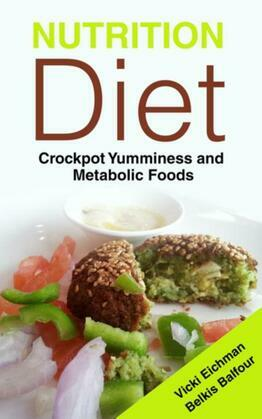Nutrition Diet: Crockpot Yumminess and Metabolic Foods