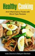Healthy Cooking: Anti Inflammatory Foods with Blood Type Recipes