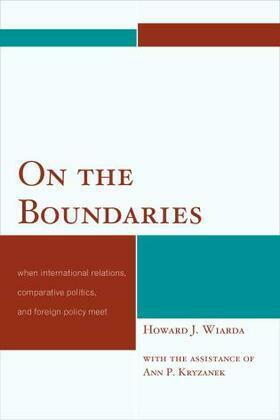 On the Boundaries: When International Relations, Comparative Politics, and Foreign Policy Meet