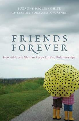 Friends Forever: How Girls and Women Forge Lasting Relationships