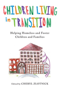 Children Living in Transition: Helping Homeless and Foster Care Children and Families