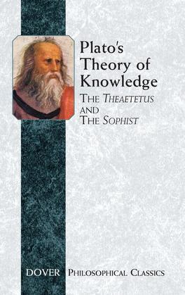 Plato's Theory of Knowledge: The Theaetetus and the Sophist