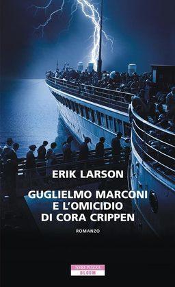 Guglielmo Marconi e l'omicidio di Cora Crippen