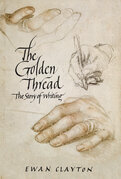The Golden Thread: A History of Writing