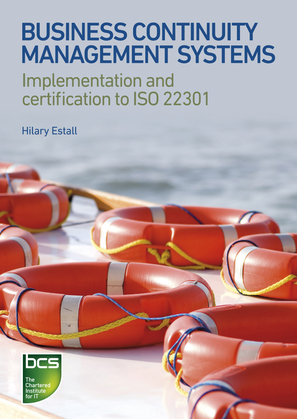 Business Continuity Management Systems: Implementation and certification to ISO 22301
