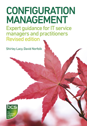 Configuration Management: Expert guidance for IT service managers and practitioners