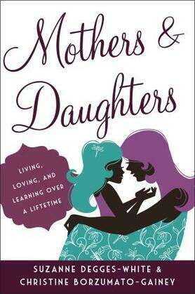 Mothers and Daughters: Living, Loving, and Learning over a Lifetime