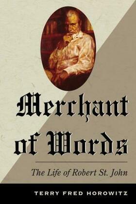 Merchant of Words: The Life of Robert St. John