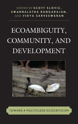 Ecoambiguity, Community, and Development: Toward a Politicized Ecocriticism