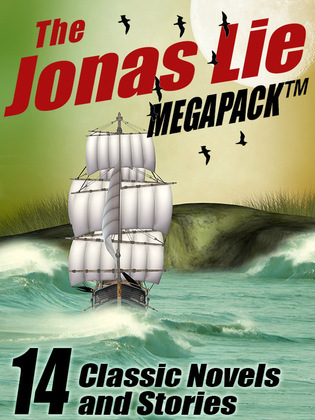 The Jonas Lie MEGAPACK ®: 14 Classic Novels and Stories