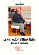 La vie sordide d'Albert Muller