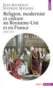 Religion, Modernité et Culture au Royaume-Uni et en France (1800-1914)