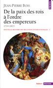 De la paix des rois à l'ordre des empereurs (1714-1815)