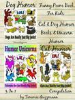 Funny Poem Book For Kids: Cat & Dog Humor Books & Unicorn Humor: 3 in 1 Compilation Of Volume 1 & 2 & 3