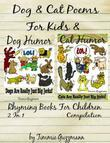 Funny Dog & Cat Poems For Kids & Rhyming Books For Children (Dog & Cat Jerks): 2 in 1 Compilation Of Volume 2 & 3
