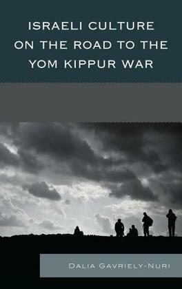 Israeli Culture on the Road to the Yom Kippur War