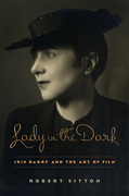Lady in the Dark: Iris Barry and the Art of Film