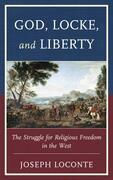 God, Locke, and Liberty: The Struggle for Religious Freedom in the West