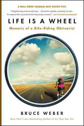 Life Is a Wheel: Memoirs of a Bike-Riding Obituarist