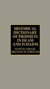 Historical Dictionary of Prophets in Islam and Judaism