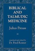Biblical and Talmudic Medicine