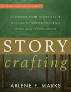 Story Crafting: Classroom-Ready Materials for Teaching Fiction Writing Skills in the High School Grades