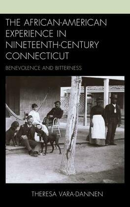 The African-American Experience in Nineteenth-Century Connecticut: Benevolence and Bitterness
