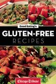 Good Eating's Gluten-Free Recipes: Healthy and Fresh Appetizers, Entrees and Desserts