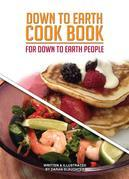 Down To Earth Cook Book : For Down To Earth People