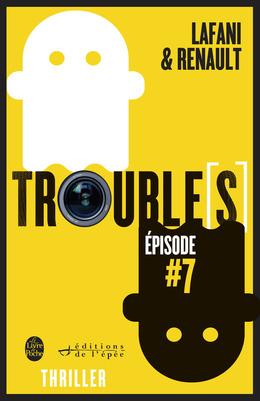 Trouble[s] épisode 7