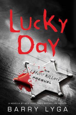 Lucky Day: An I Hunt Killers Novella