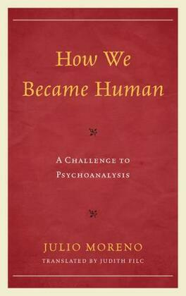 How We Became Human: A Challenge to Psychoanalysis
