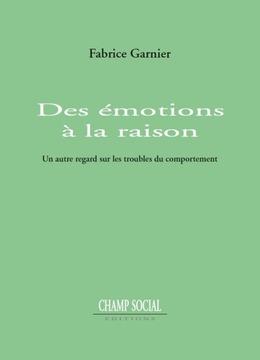 Des émotions à la raison